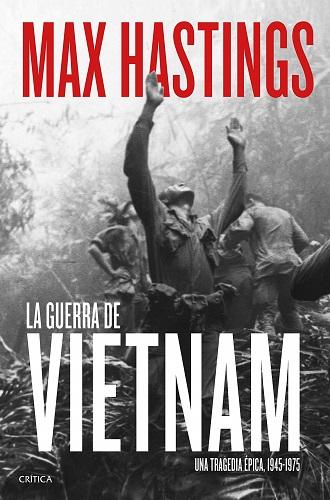 """Portada de """"La guerra de Vietnam"""", de Max Hastings"""