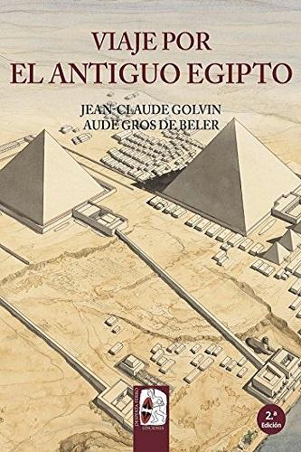 Viaje por el antiguo Egipto, de Jean Claude Golvin