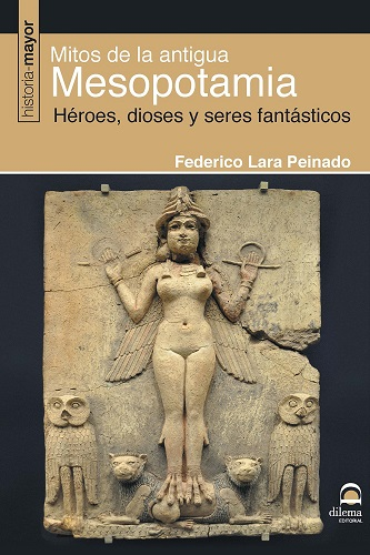 Mitos de la antigua Mesopotamia, de Federico Lara Peinado