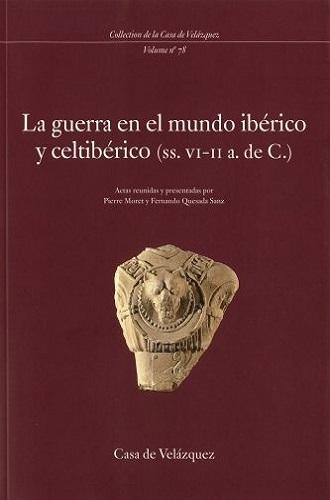 La guerra en el mundo ibérico y celtíberico, de Fernando Quesada Sanz