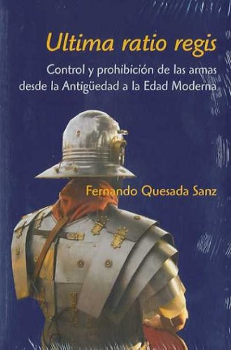 Ultima ratio regis, de Fernando Quesada Sanz