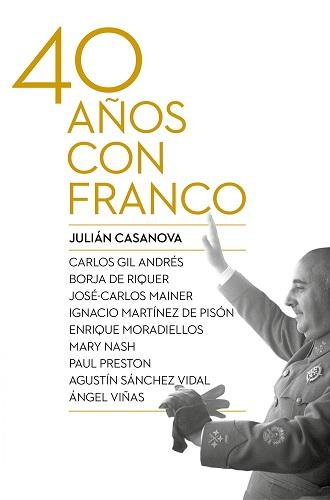 40 años con Franco, de Julián Casanova
