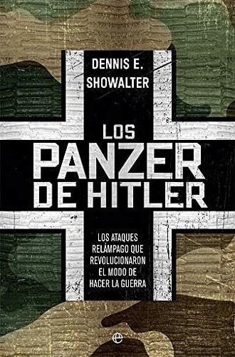 Portada del libro Los panzer de Hitler, de Dennis Showalter